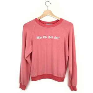 NWT Wildfox Why The Hell Not Pullover Sweatshirt